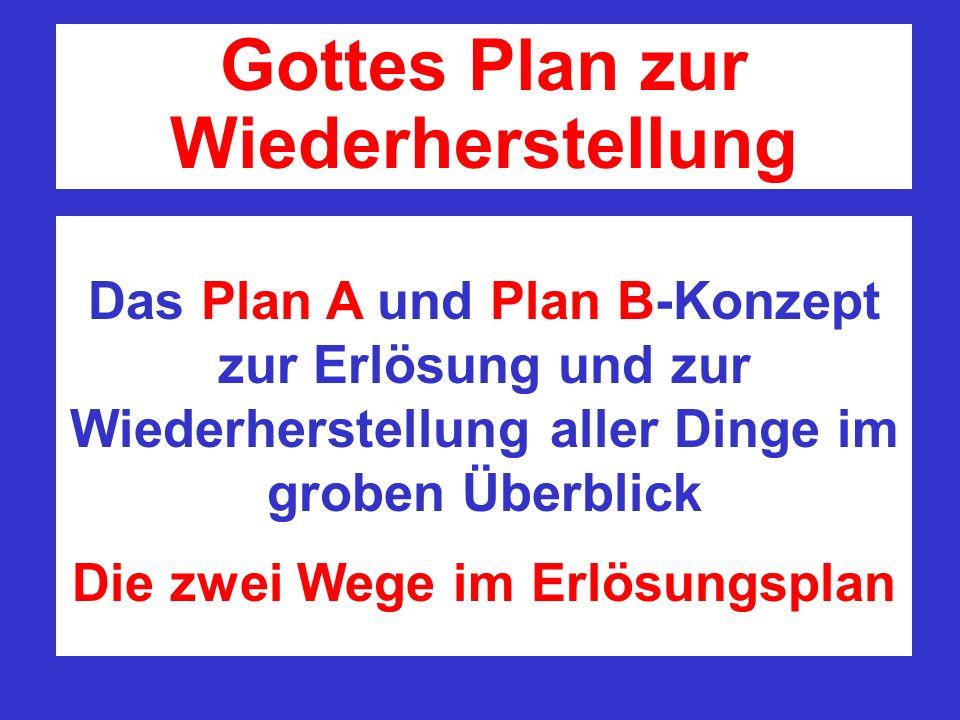 Gottes Plan zur Wiederherstellung Die zwei Wege im Erlösungsplan