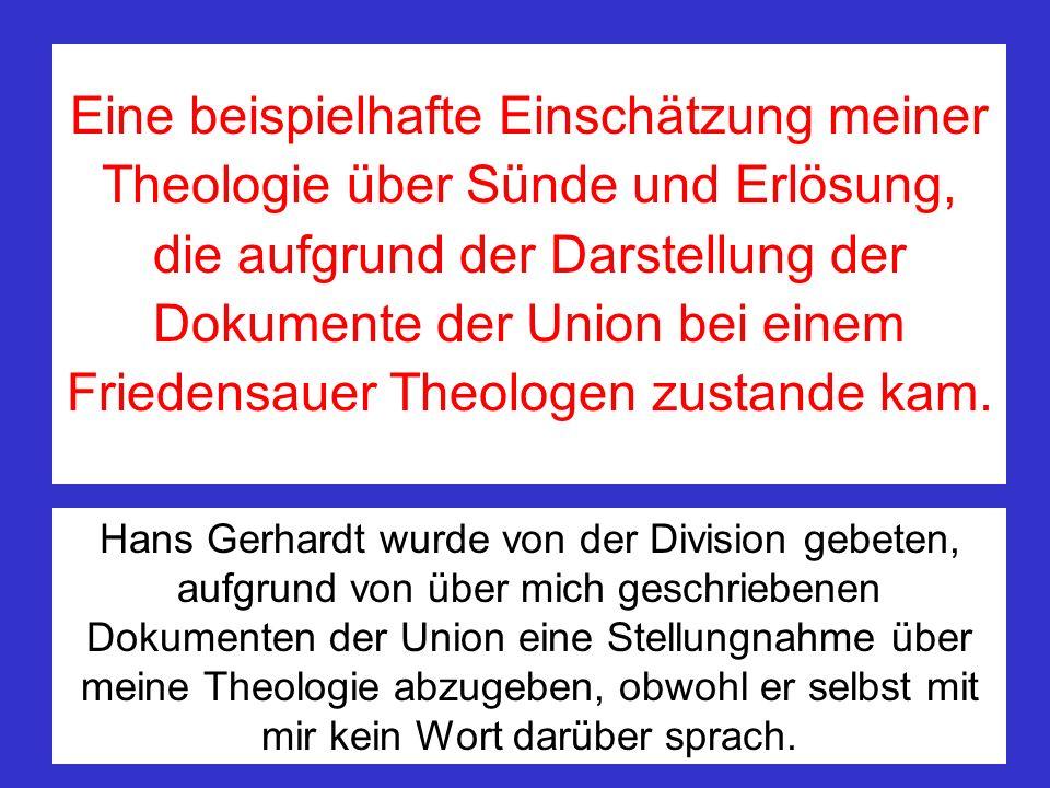 Eine beispielhafte Einschätzung meiner Theologie über Sünde und Erlösung, die aufgrund der Darstellung der Dokumente der Union bei einem Friedensauer Theologen zustande kam.