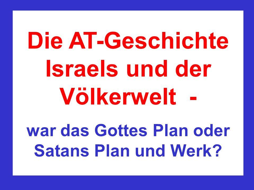Die AT-Geschichte Israels und der Völkerwelt -