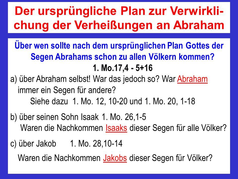 Der ursprüngliche Plan zur Verwirkli-chung der Verheißungen an Abraham