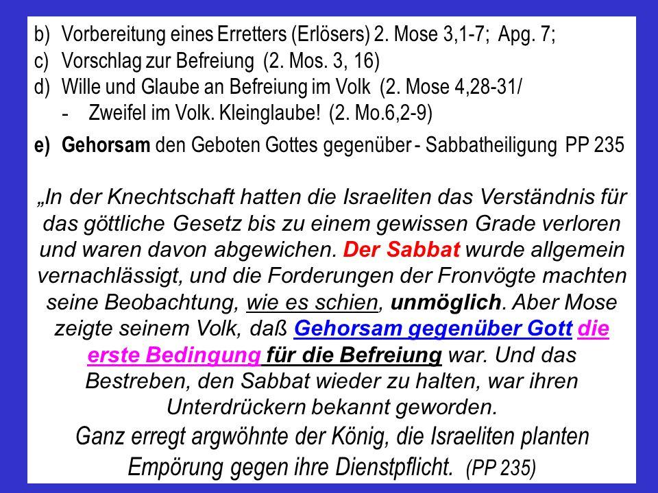 b) Vorbereitung eines Erretters (Erlösers) 2. Mose 3,1-7; Apg. 7;