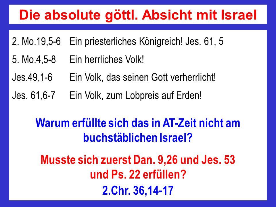 Die absolute göttl. Absicht mit Israel