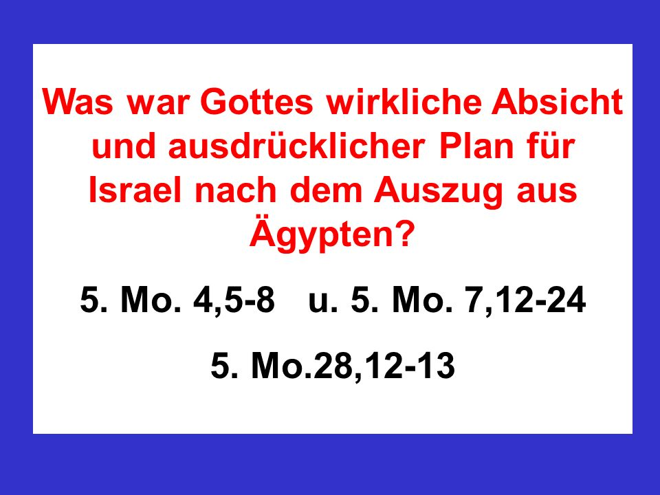 Was war Gottes wirkliche Absicht und ausdrücklicher Plan für Israel nach dem Auszug aus Ägypten