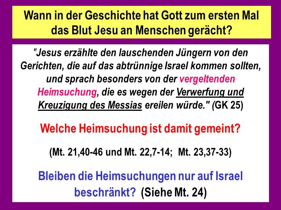 Bleiben die Heimsuchungen nur auf Israel beschränkt (Siehe Mt. 24)