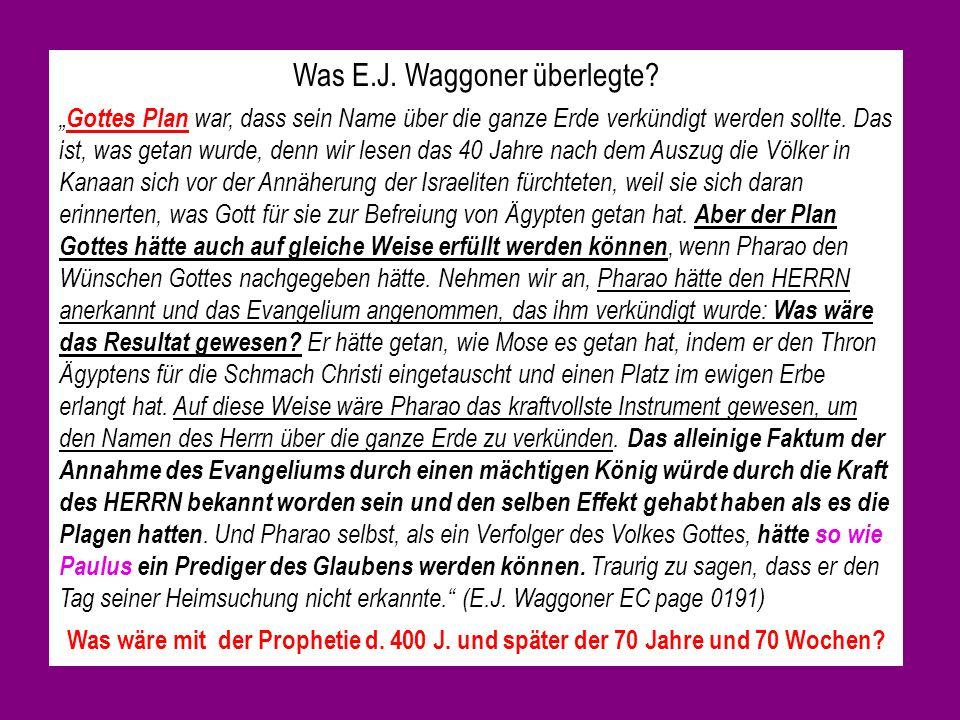 Was E.J. Waggoner überlegte