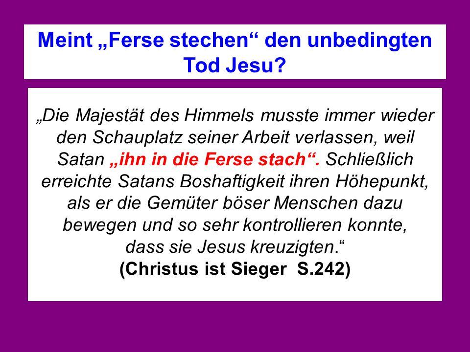 "Meint ""Ferse stechen den unbedingten Tod Jesu"