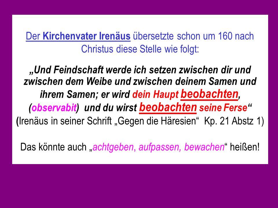 """(Irenäus in seiner Schrift """"Gegen die Häresien Kp. 21 Abstz 1)"""