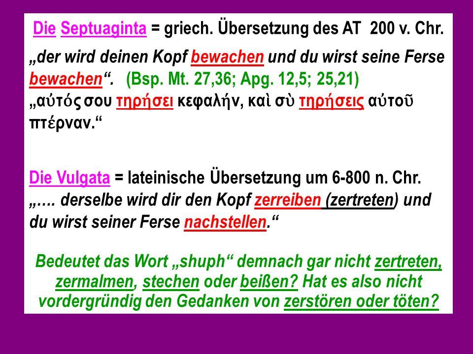 Die Septuaginta = griech. Übersetzung des AT 200 v. Chr.