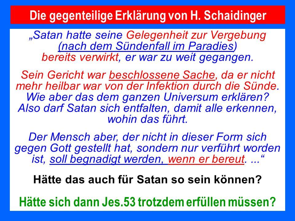 Die gegenteilige Erklärung von H. Schaidinger
