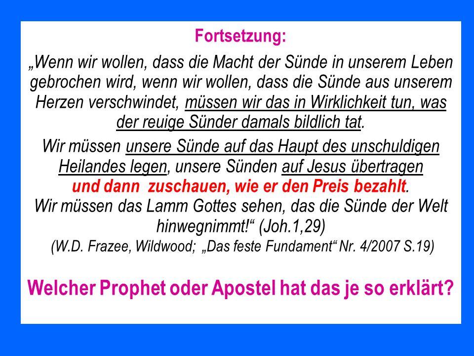 Welcher Prophet oder Apostel hat das je so erklärt