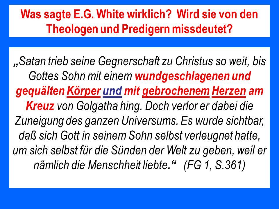 Was sagte E. G. White wirklich