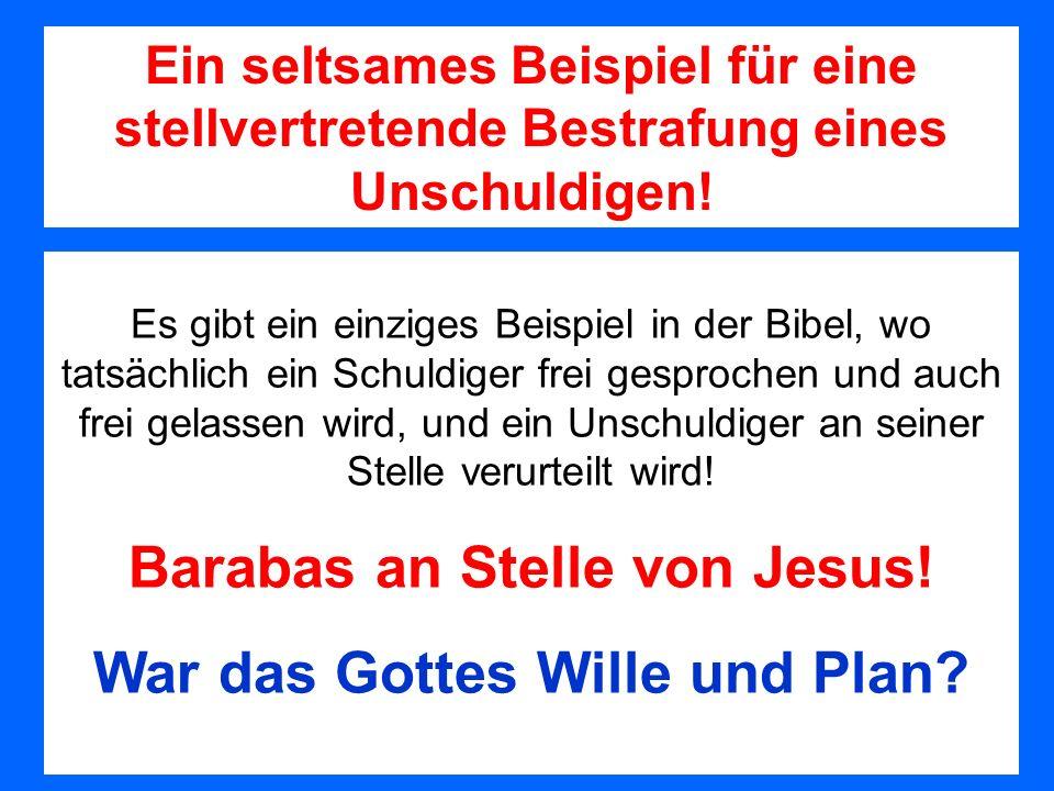 Barabas an Stelle von Jesus!