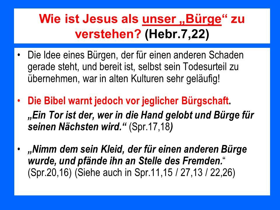 """Wie ist Jesus als unser """"Bürge zu verstehen (Hebr.7,22)"""