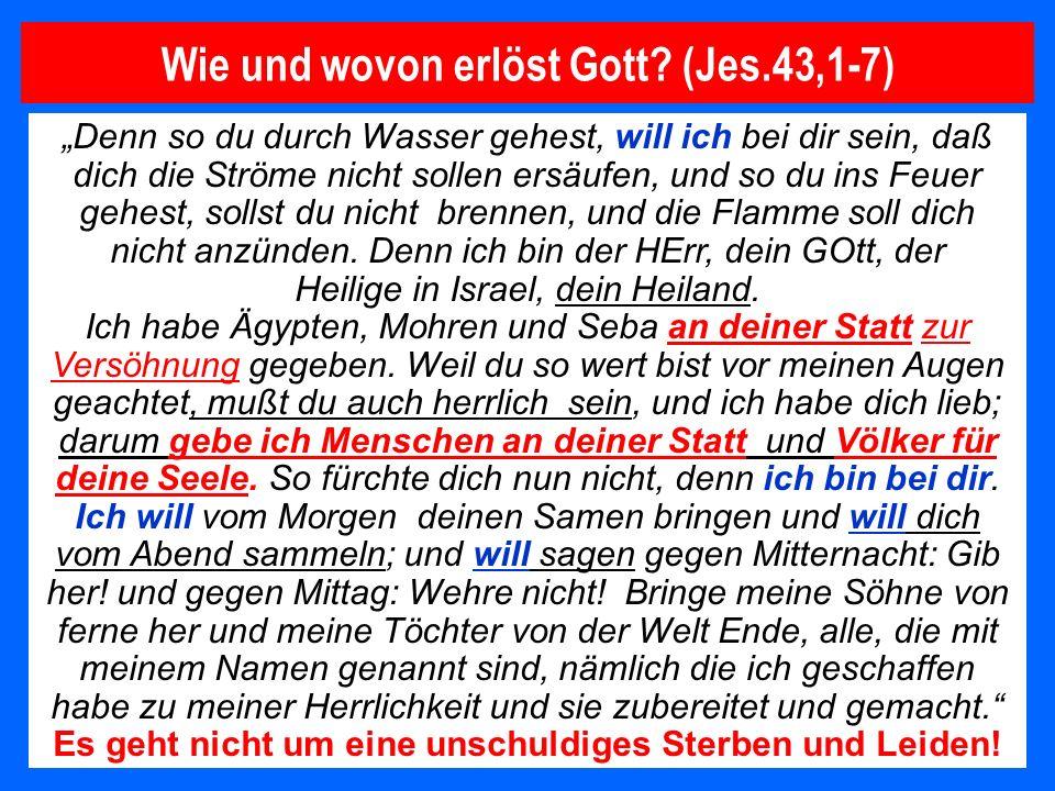 Wie und wovon erlöst Gott (Jes.43,1-7)