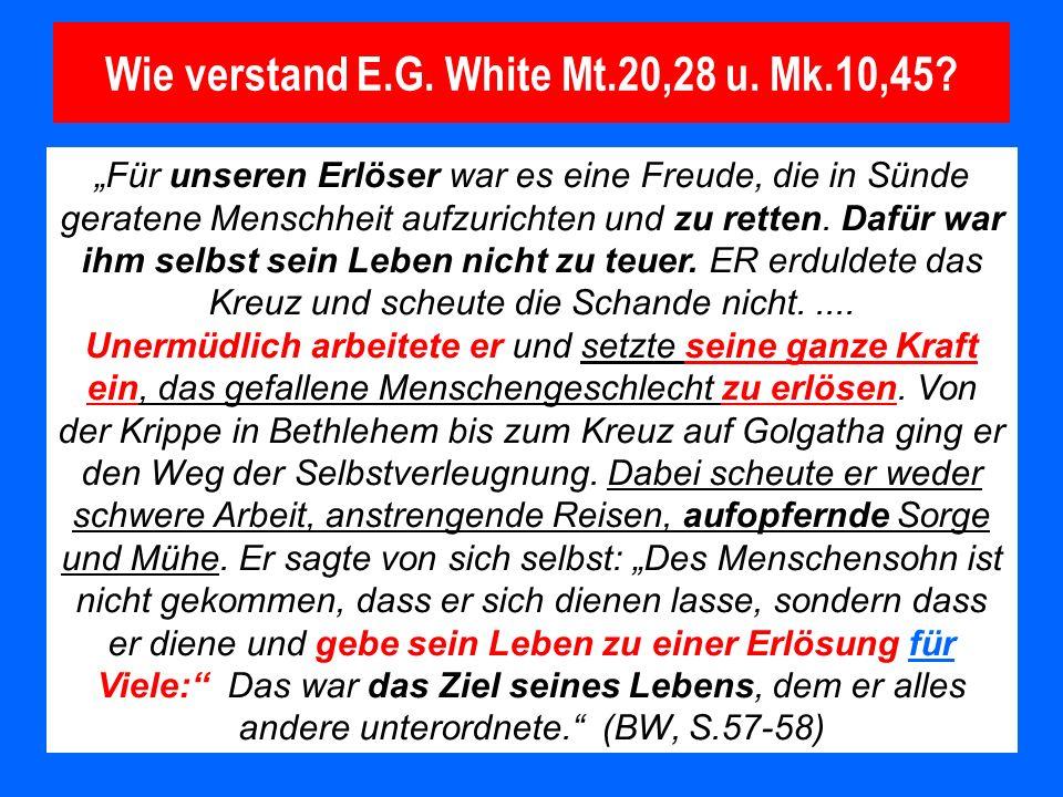 Wie verstand E.G. White Mt.20,28 u. Mk.10,45