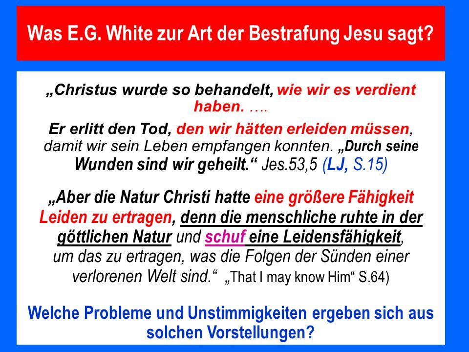Was E.G. White zur Art der Bestrafung Jesu sagt