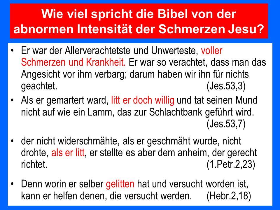 Wie viel spricht die Bibel von der abnormen Intensität der Schmerzen Jesu