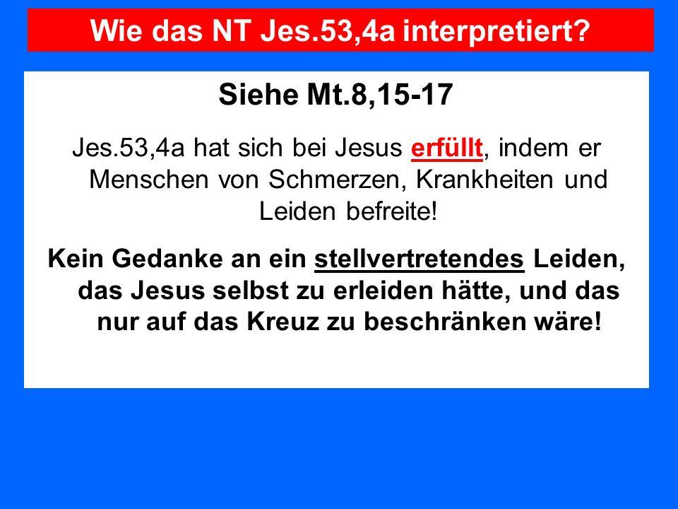 Wie das NT Jes.53,4a interpretiert