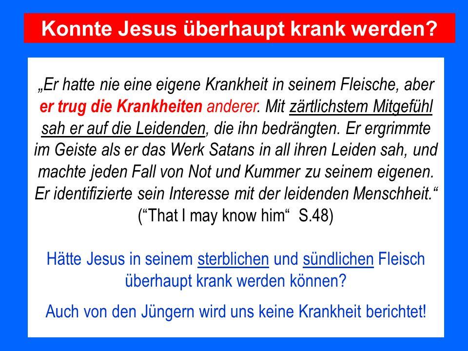 Konnte Jesus überhaupt krank werden