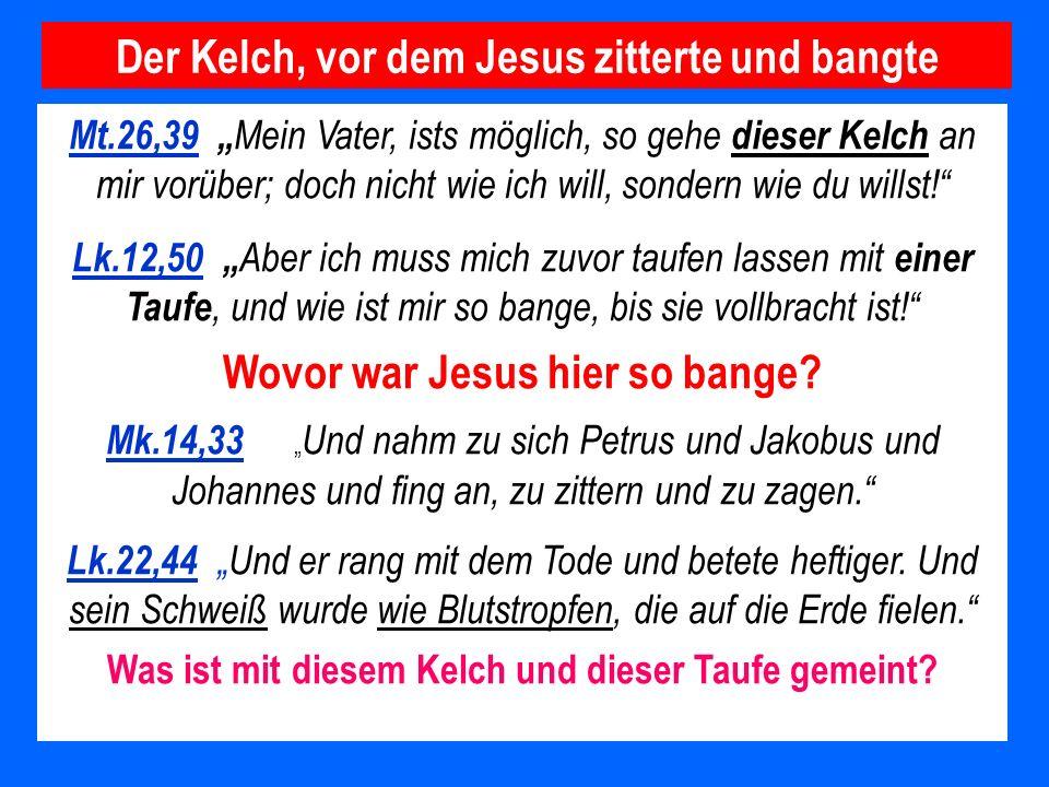 Der Kelch, vor dem Jesus zitterte und bangte