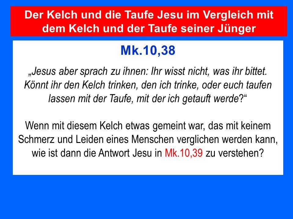 Der Kelch und die Taufe Jesu im Vergleich mit dem Kelch und der Taufe seiner Jünger