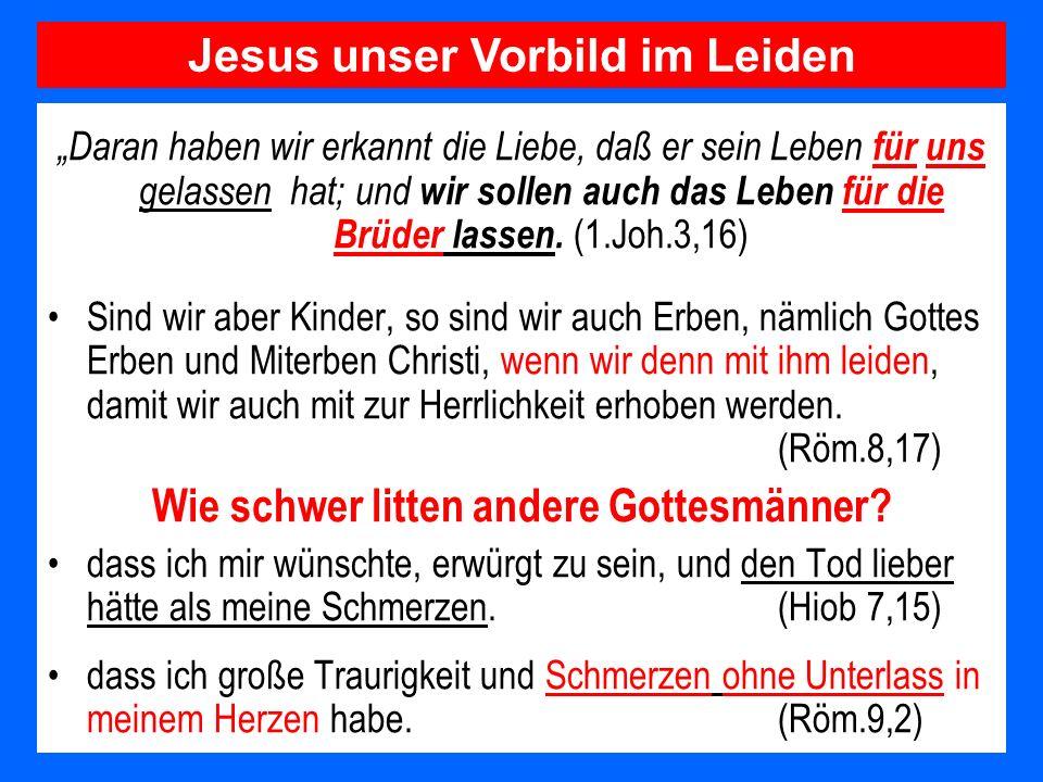 Jesus unser Vorbild im Leiden Wie schwer litten andere Gottesmänner