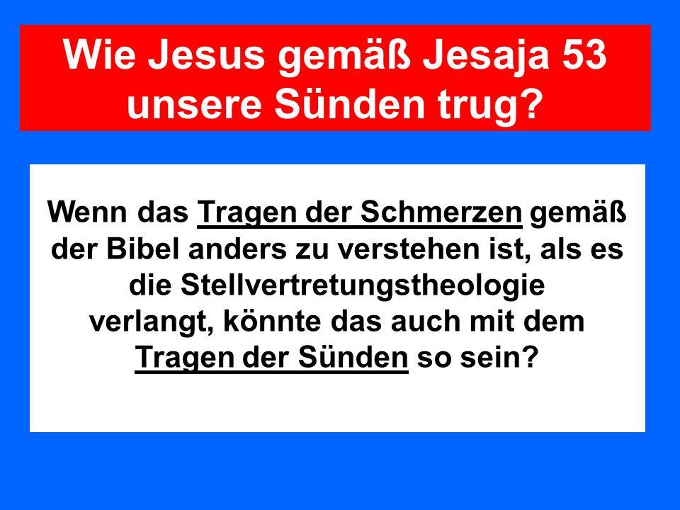 Wie Jesus gemäß Jesaja 53 unsere Sünden trug