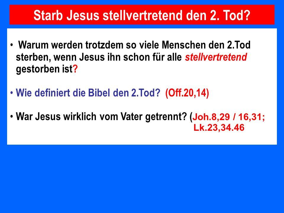 Starb Jesus stellvertretend den 2. Tod