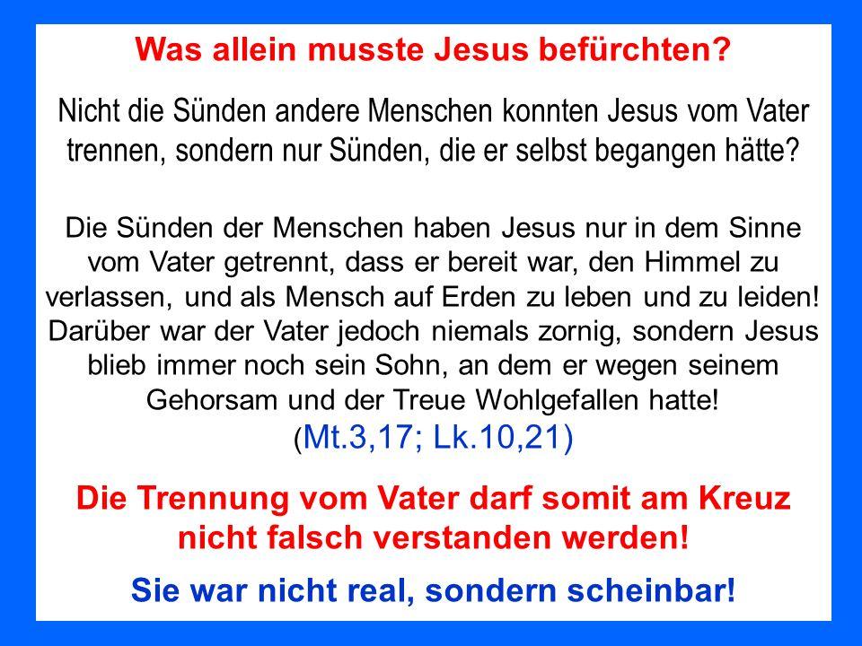 Was allein musste Jesus befürchten