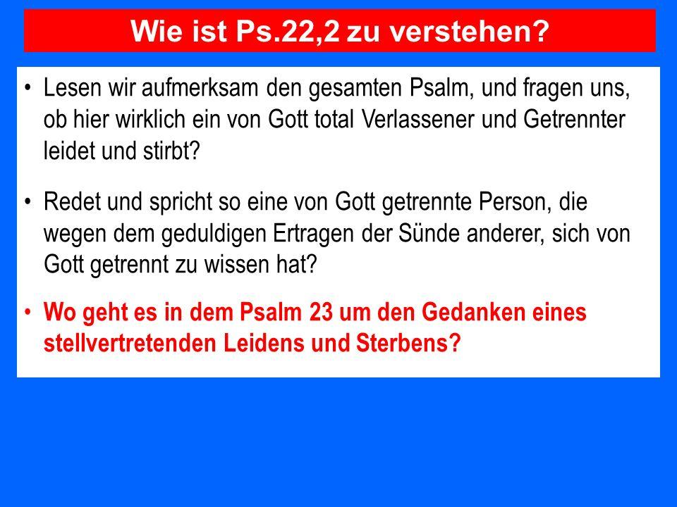 Wie ist Ps.22,2 zu verstehen