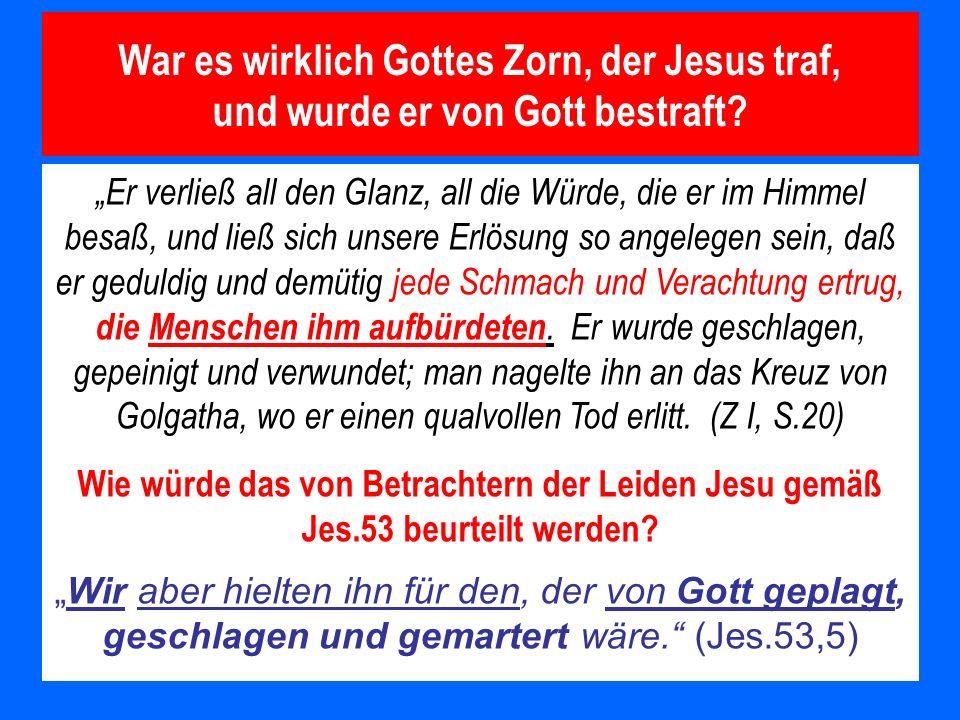 War es wirklich Gottes Zorn, der Jesus traf, und wurde er von Gott bestraft