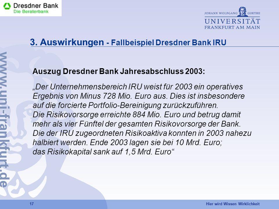 3. Auswirkungen - Fallbeispiel Dresdner Bank IRU