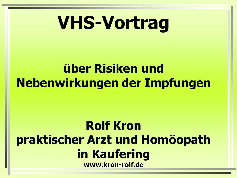 VHS-Vortrag über Risiken und Nebenwirkungen der Impfungen Rolf Kron praktischer Arzt und Homöopath in Kaufering www.kron-rolf.de