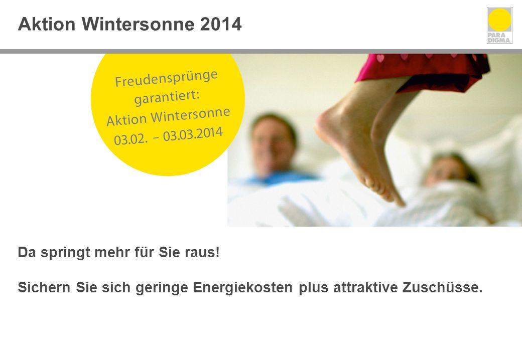 Aktion Wintersonne 2014 Da springt mehr für Sie raus!
