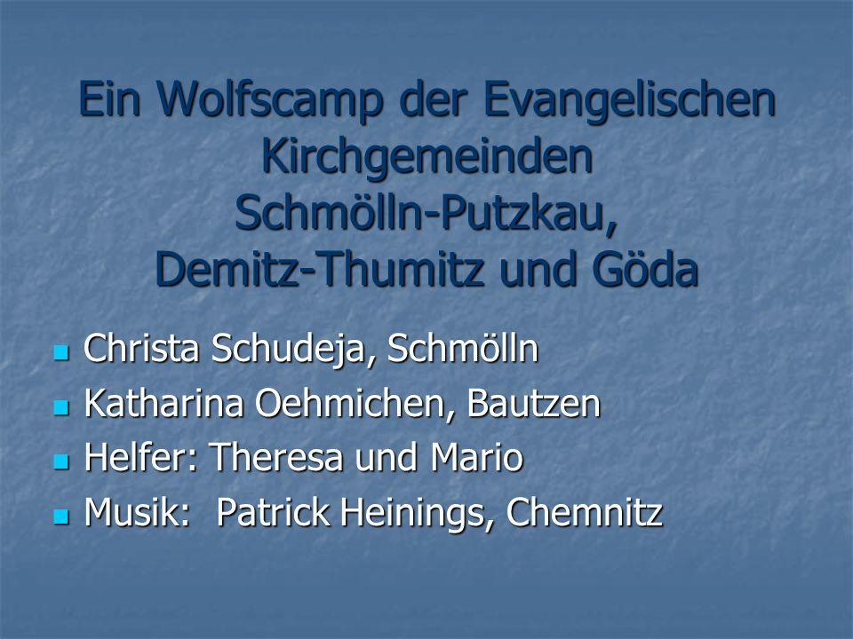 Ein Wolfscamp der Evangelischen Kirchgemeinden Schmölln-Putzkau, Demitz-Thumitz und Göda