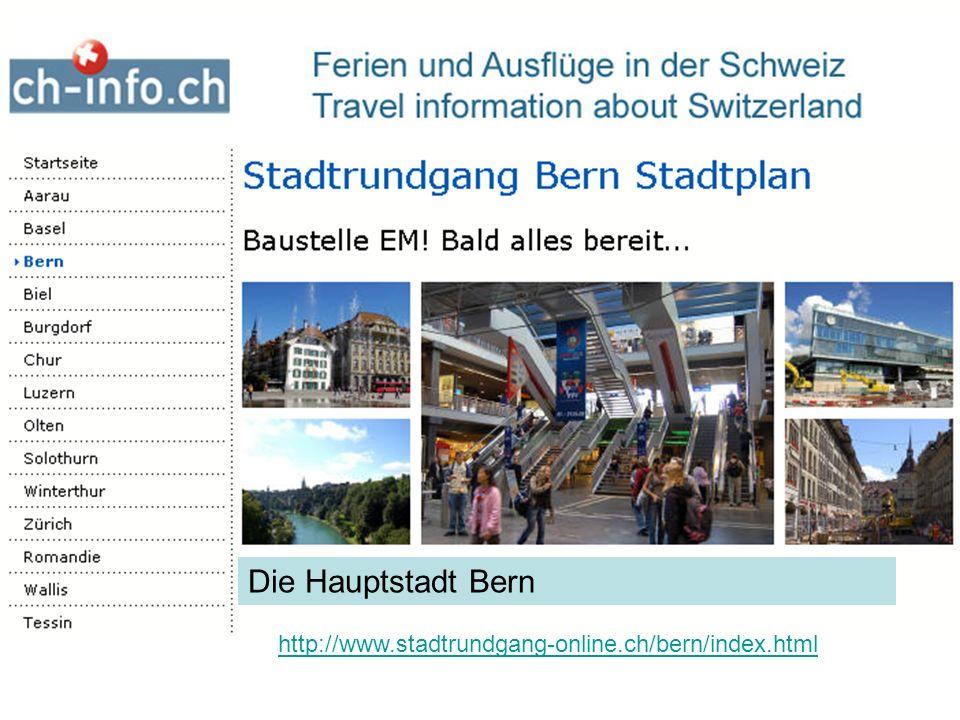 Die Hauptstadt Bern http://www.stadtrundgang-online.ch/bern/index.html