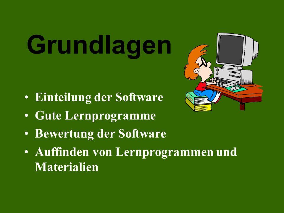 Grundlagen Einteilung der Software Gute Lernprogramme