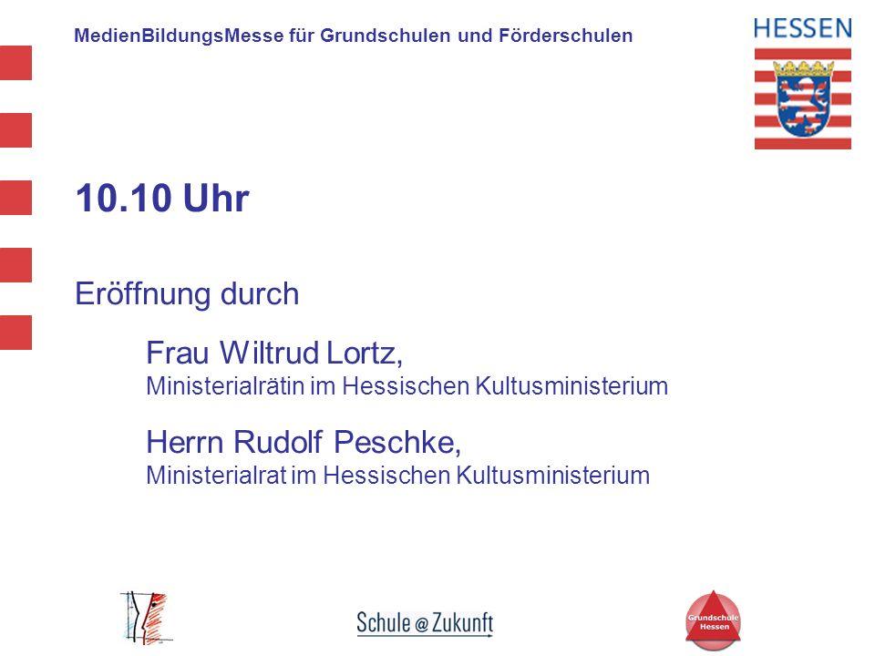 10.10 Uhr Eröffnung durch. Frau Wiltrud Lortz, Ministerialrätin im Hessischen Kultusministerium.