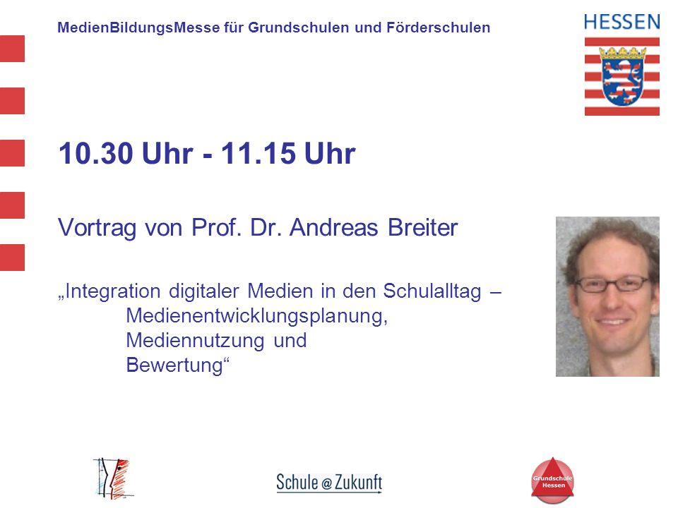 10.30 Uhr - 11.15 Uhr Vortrag von Prof. Dr. Andreas Breiter