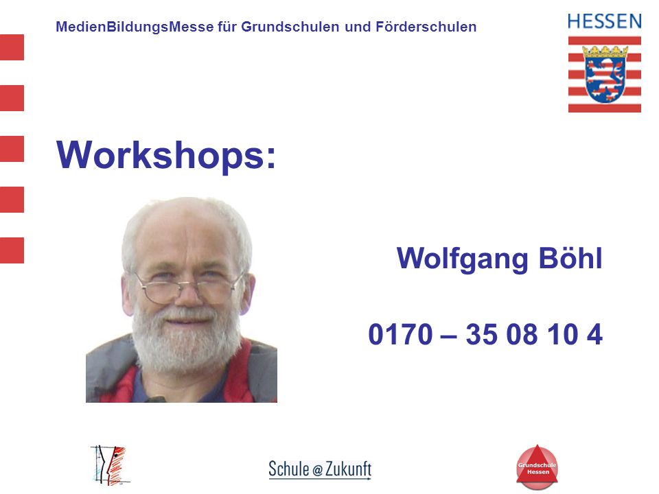 Workshops: Wolfgang Böhl 0170 – 35 08 10 4