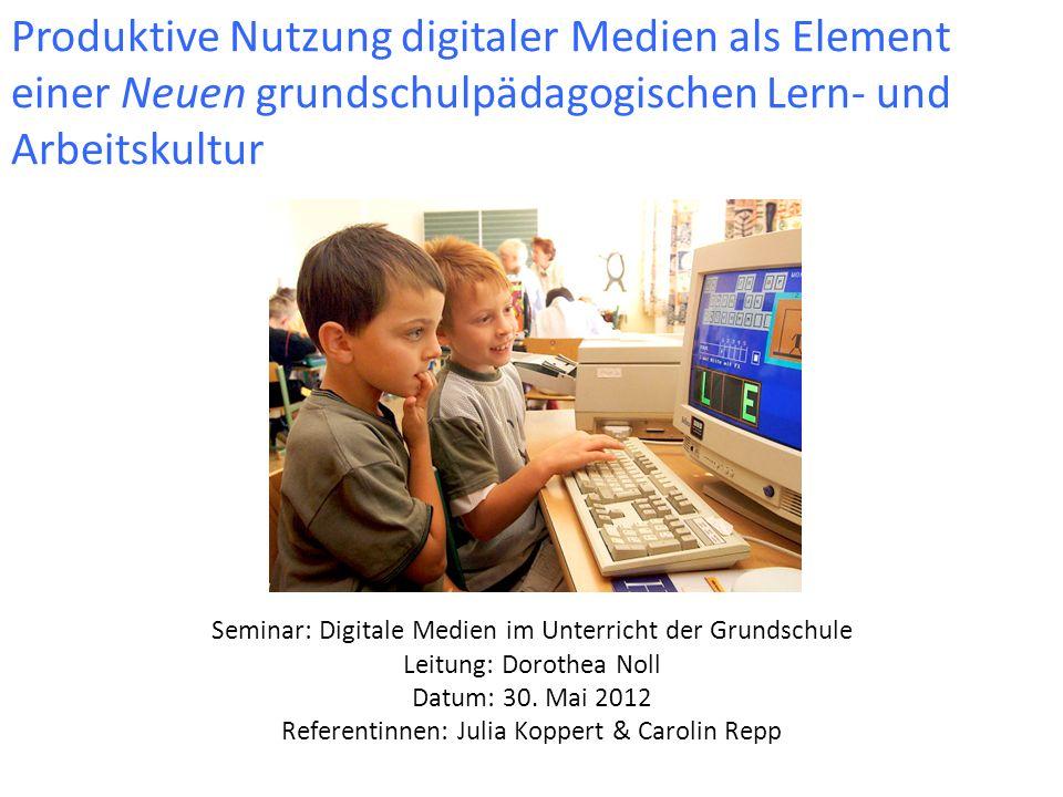 Produktive Nutzung digitaler Medien als Element einer Neuen grundschulpädagogischen Lern- und Arbeitskultur