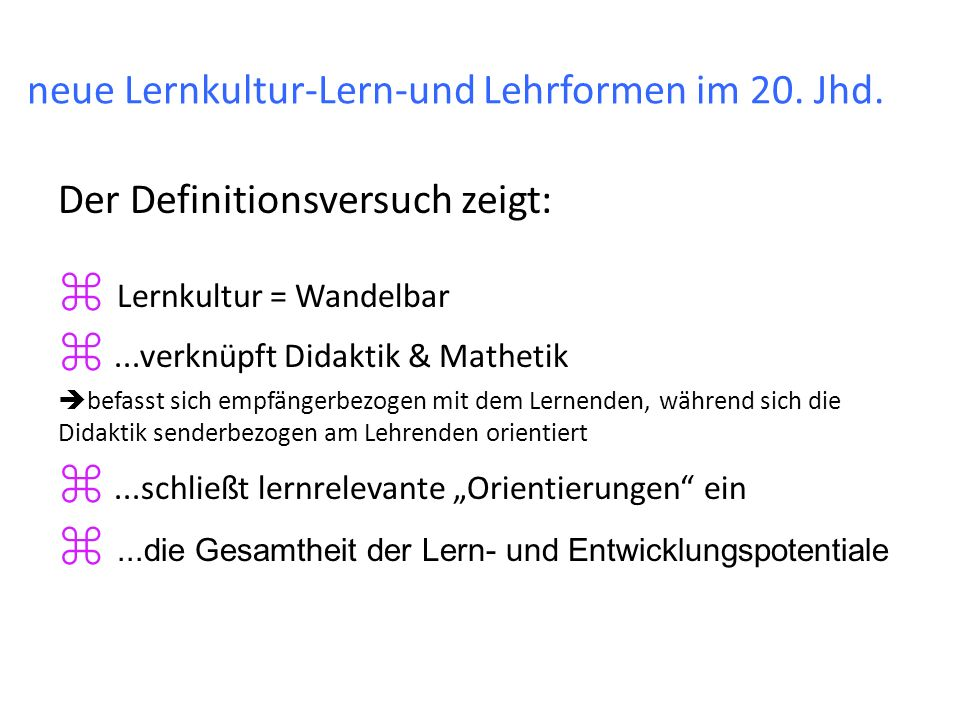 neue Lernkultur-Lern-und Lehrformen im 20. Jhd.