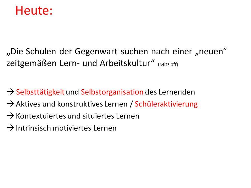 """Heute: """"Die Schulen der Gegenwart suchen nach einer """"neuen zeitgemäßen Lern- und Arbeitskultur (Mitzlaff)"""