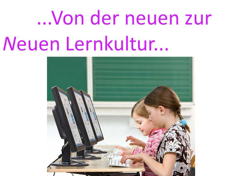 ...Von der neuen zur Neuen Lernkultur...