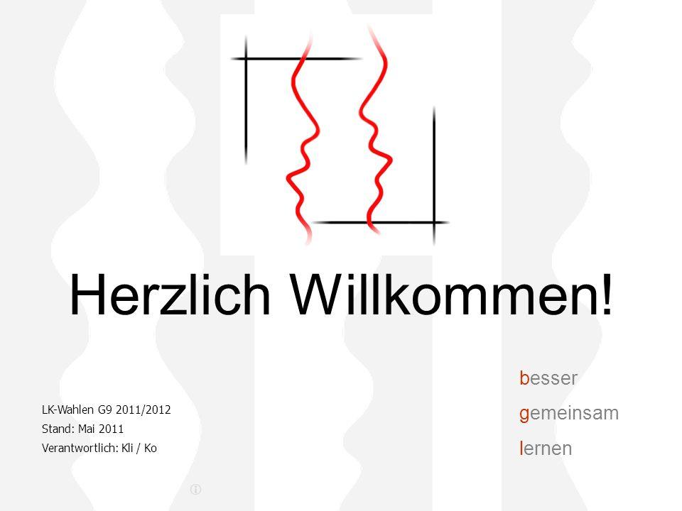 Herzlich Willkommen! besser gemeinsam lernen  LK-Wahlen G9 2011/2012