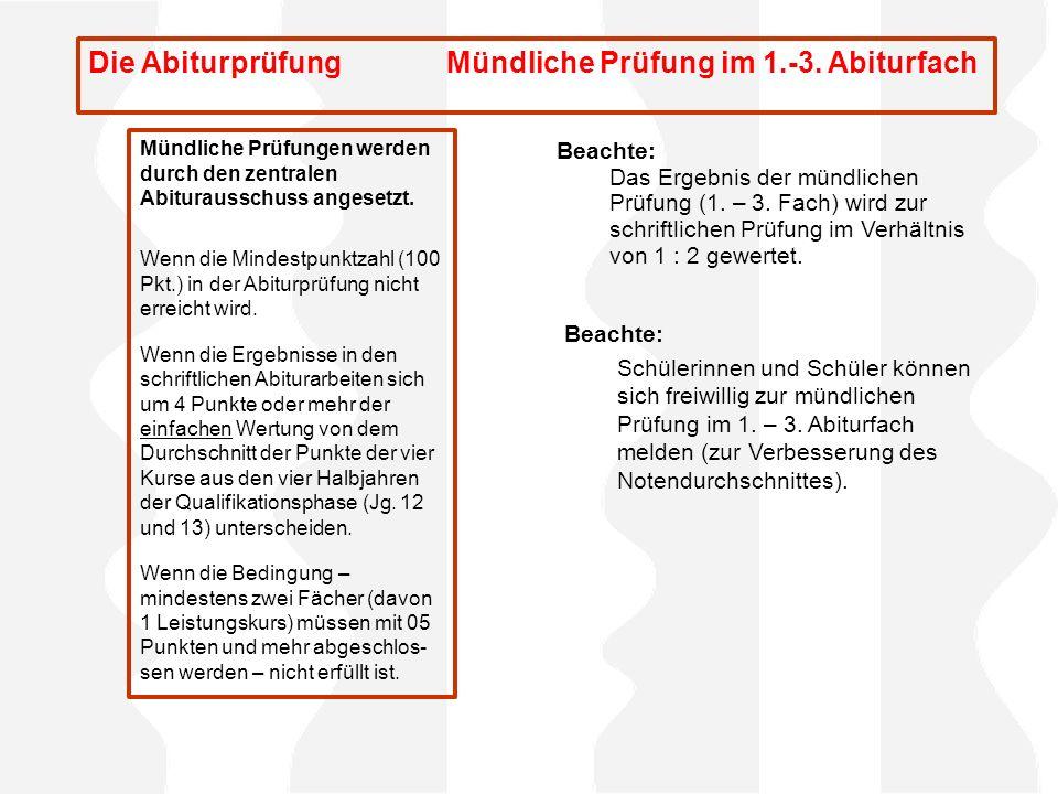 Die Abiturprüfung Mündliche Prüfung im 1.-3. Abiturfach
