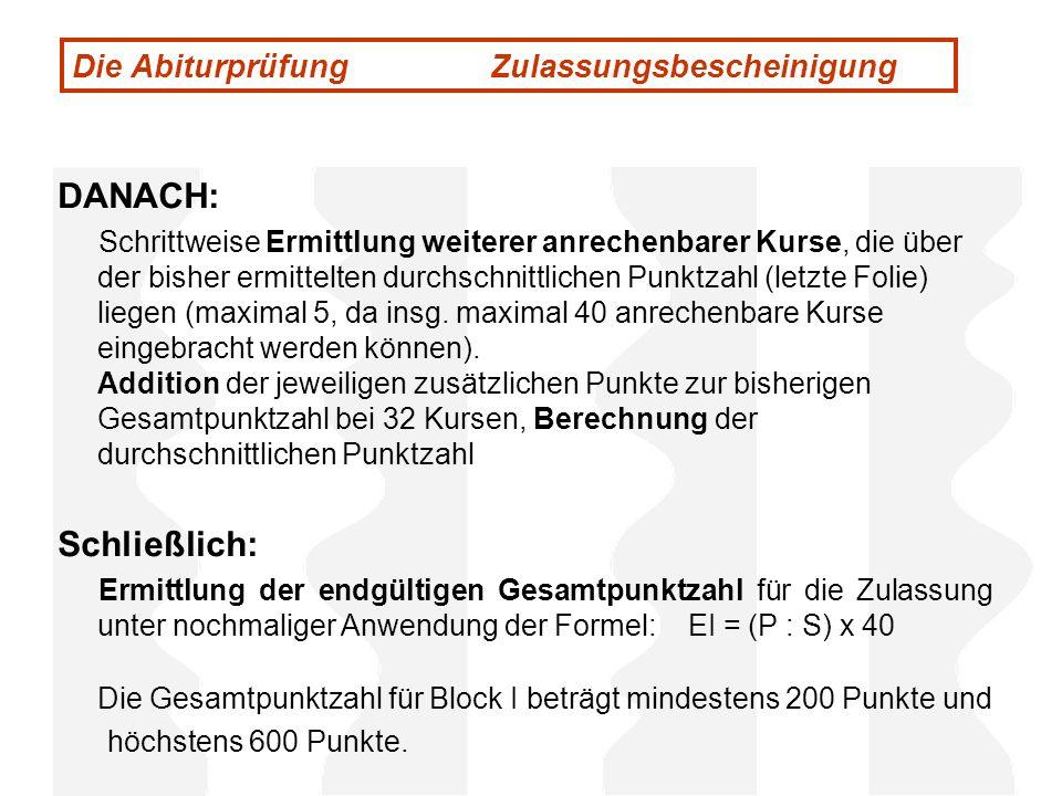 DANACH: Schließlich: Die Abiturprüfung Zulassungsbescheinigung