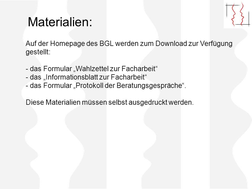 """Materialien: Auf der Homepage des BGL werden zum Download zur Verfügung gestellt: das Formular """"Wahlzettel zur Facharbeit"""