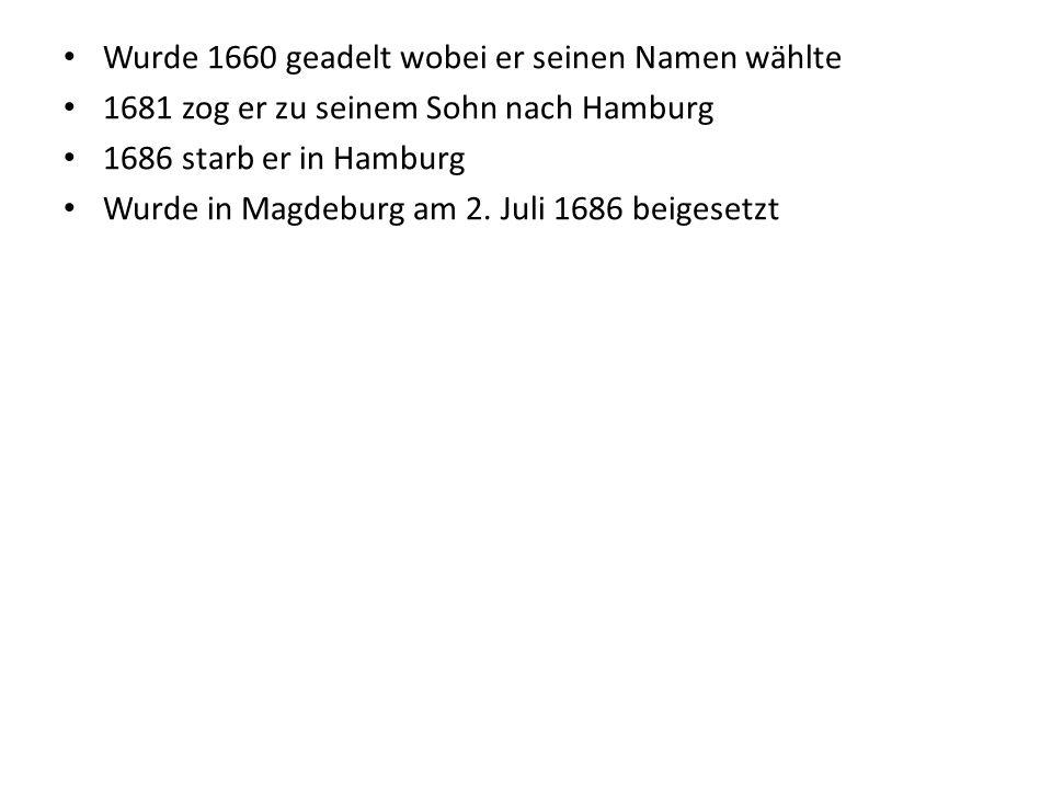 Wurde 1660 geadelt wobei er seinen Namen wählte