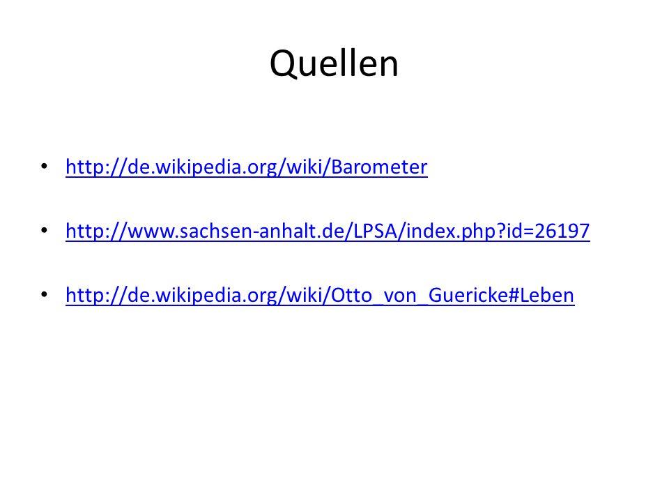 Quellen http://de.wikipedia.org/wiki/Barometer